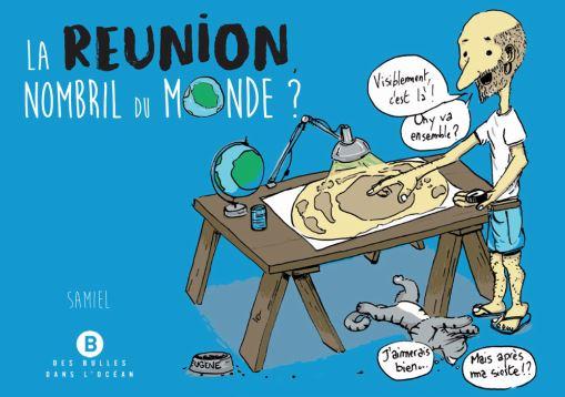 La Réunion, nombril du Monde ?